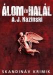 A.J. Kazinski: Álom és halál