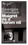 Georges Simenon: Maigret és a három nő