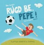 Silas Larate: Rúgd be, Pepe!
