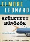 Elmore Leonard: Született bűnözők