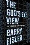 Barry Eisler: The God's Eye View
