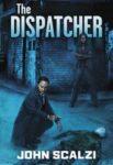 John Scalzi: The Dispatcher
