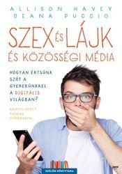 Havey, Allison, Puccio, Deana : Szex és lájk és közösségi média