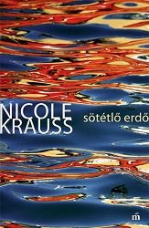 Nicole Krauss: Sötétlő erdő
