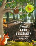 Peter Wohlleben: Érted a fák beszédét?