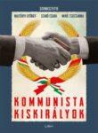 Kommunista kiskirályok (szerkesztette: Majtényi György, Szabó Csilla, Mikó Zsuzsanna)