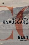 Karl Ove Knausgard: Élet (Harcom 4.)